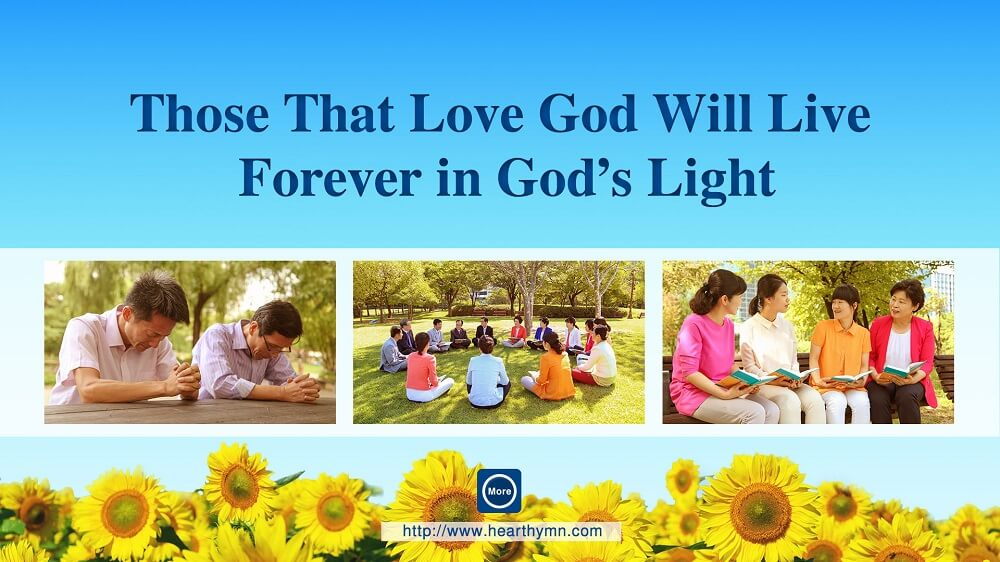 Those That Love God Will Live Forever in God's Light