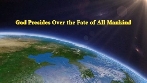 "Hearing God's Voice | God's Word ""God Presides Over the Fate of All Mankind"""