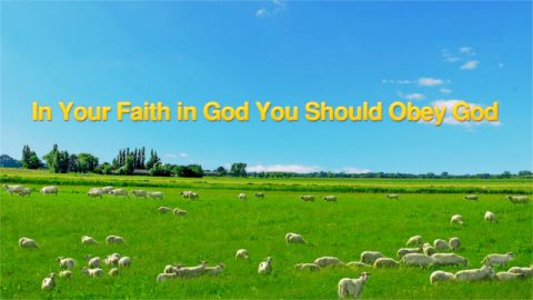 """God's Word """"In Your Faith in God You Should Obey God"""""""