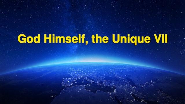 God Himself, the Unique VII