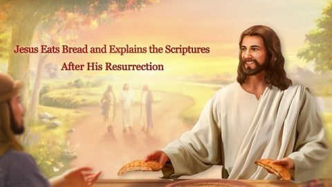 """The Expression of God """"God's Work, God's Disposition, and God Godself (3)"""" (Part Eight)"""
