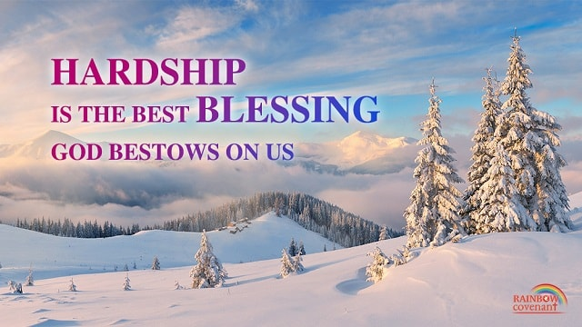 Hardship Is the Best Blessing God Bestows on Us