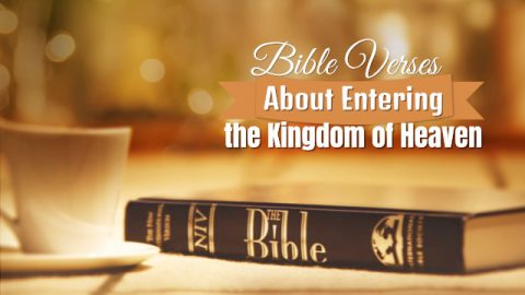 Bible Verses About Entering the Kingdom of Heaven