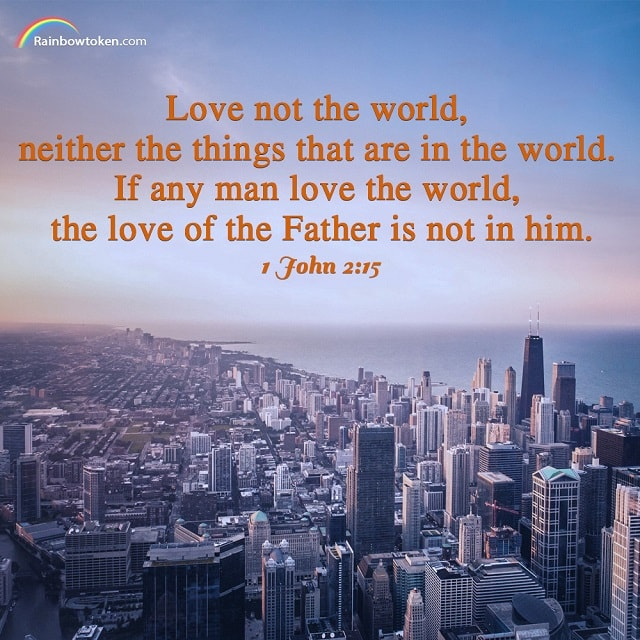 1 John 2-15 - Love not the world