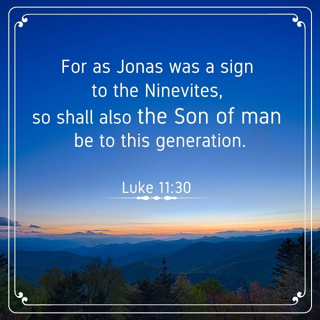 For as Jonas was A Sign to the Ninevites — Luke 11:30