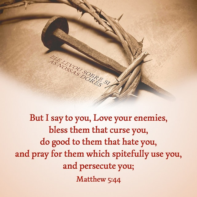 Love Your Enemies — Matthew 5:44