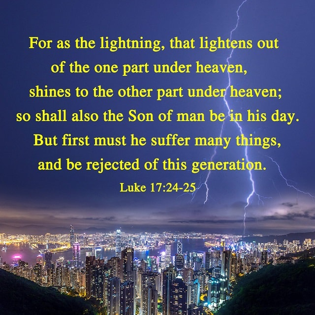 For the Son of Man in His Day Will Be Like the Lightning — Luke 17:24-25
