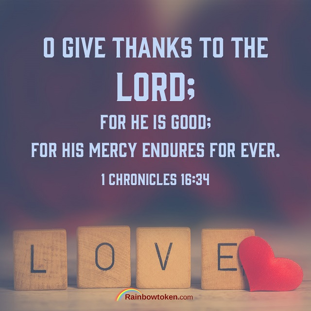 O Give Thanks To The Lord For He Is Good — 1 Chronicles 16:34