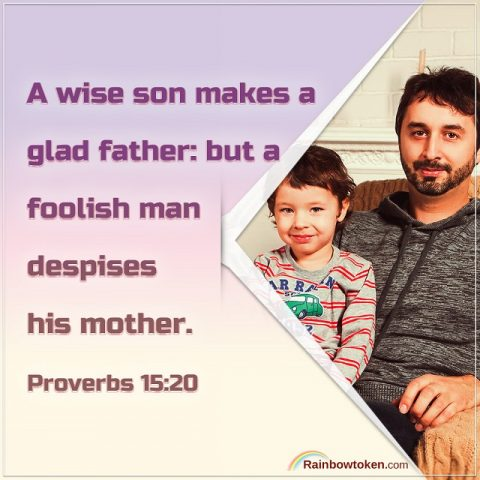 Proverbs 15 - A Wise Son Makes a Glad Father