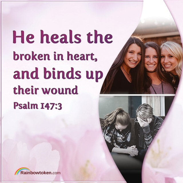 Psalm 147-3 - He heals the broken in heart