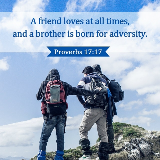 A friend loves at all times - Proverbs 17-17
