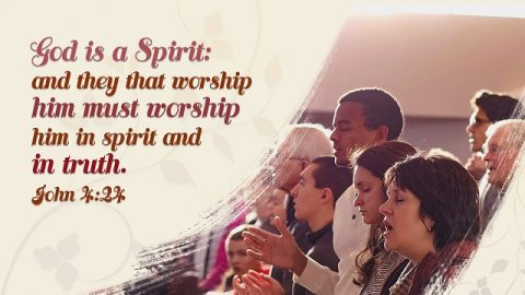 Bible Verses About Worship - Worship in Spirit and Truth