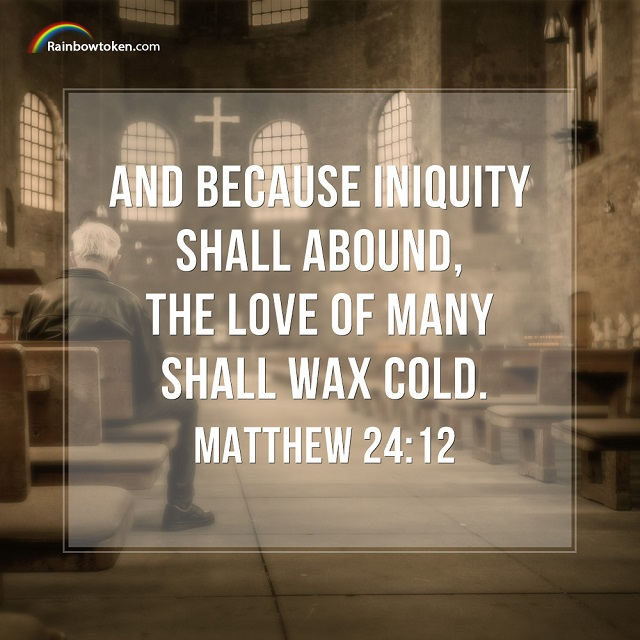 Matthew 24-12 - The Love Of Many Shall Wax Cold