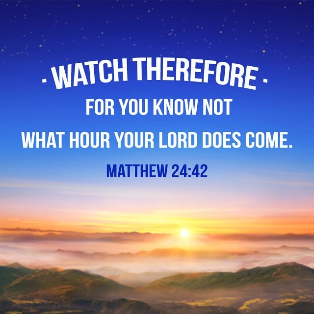 Watch therefore - Matthew 24-42