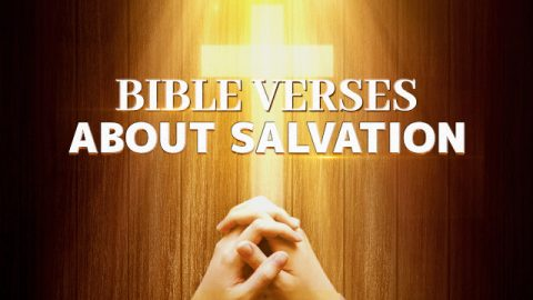 12 Bible Verses About Salvation - Meaning of Salvation