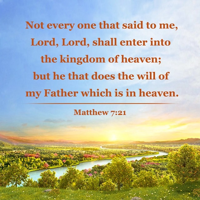enter into the kingdom of heaven - Matthew 7-21