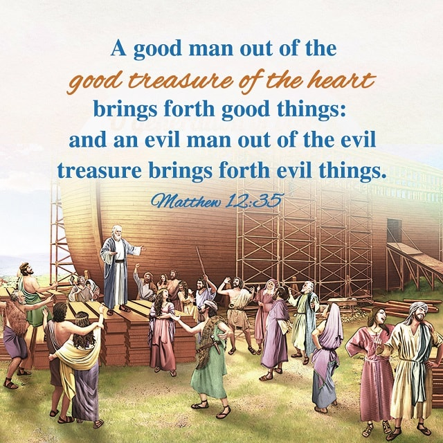 A good man brings good things - Matthew 12-35