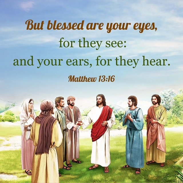 Blessed Are Your Eyes - Matthew 13:16