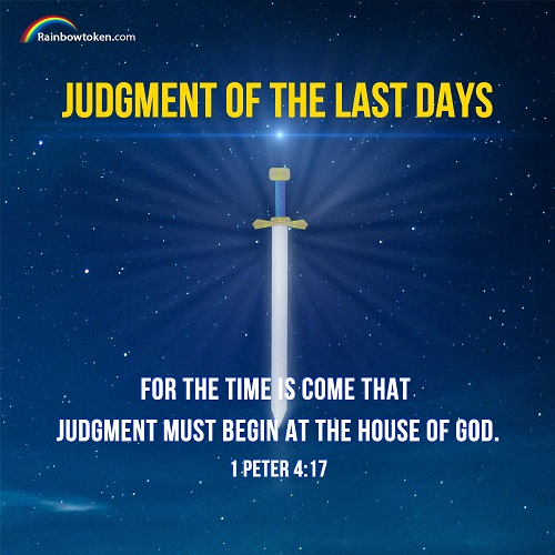 Peter 4:17 - For the time is come that judgment must begin at the house of God: and if it first begin at us, what shall the end be of them that obey not the gospel of God?