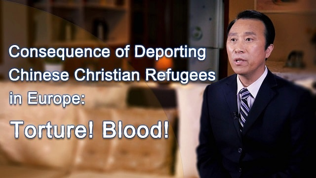 Consequence of Deporting Chinese Christian Refugees in Europe-Torture! Blood