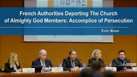 French Authorities Deporting Church of Almighty God Members: Accomplice of Persecution - Eric Roux