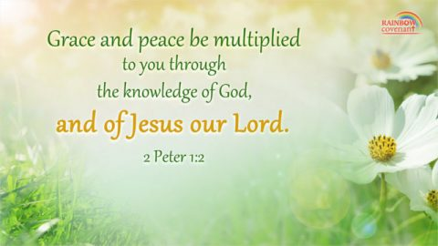 Grace and Peace be Multiplied to You — 2 Peter 1:2