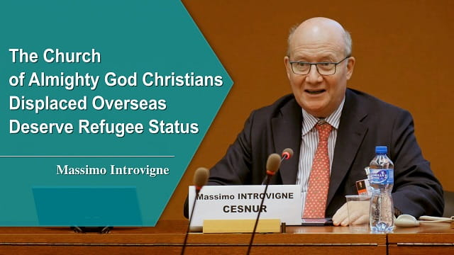 Massimo Introvigne-The Church of Almighty God Christians Displaced Overseas Deserve Refugee Status