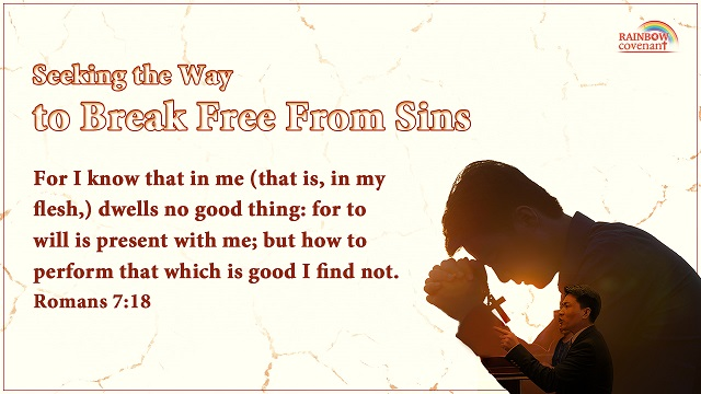 Romans 7:18 - Seeking the way to break free from sin - bible verse of the day
