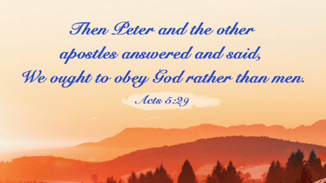 Acts 5:29 – Obey God