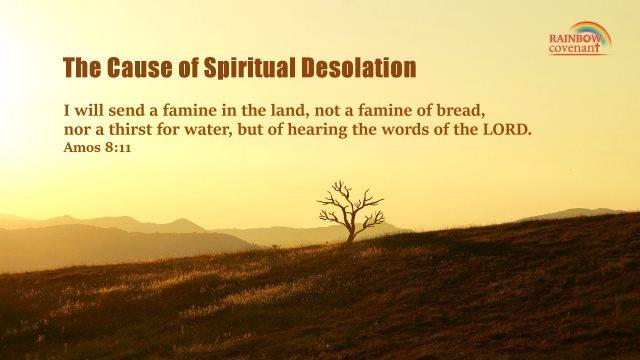 Amos 8:11 - The Cause of Spiritual Desolation