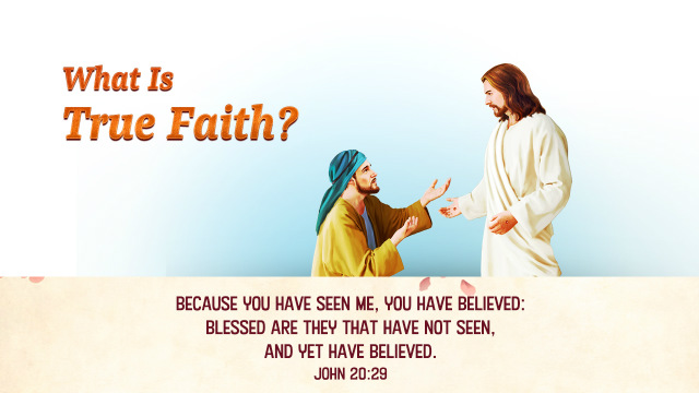 John 20 29 - What Is True Faith