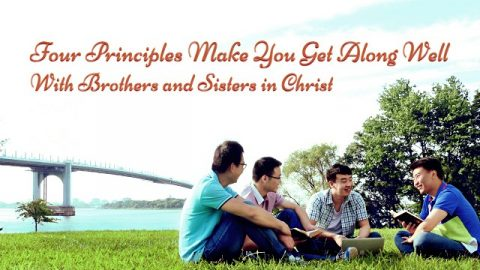 4 Principles Make You Get Along Well With Brothers and Sisters in Christ