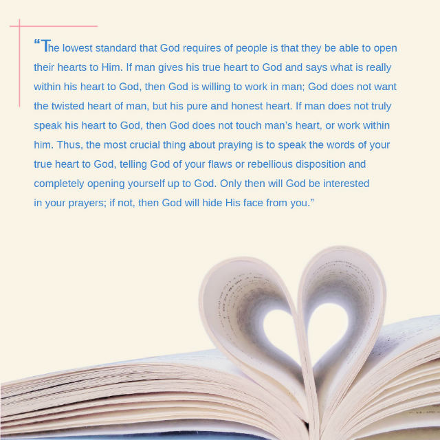It's Crucial to Speak the Words of Your True Heart to God in Prayer