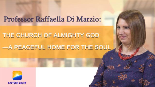 Professor Raffaella Di Marzio The Church of Almighty God—A Peaceful Home for the Soul