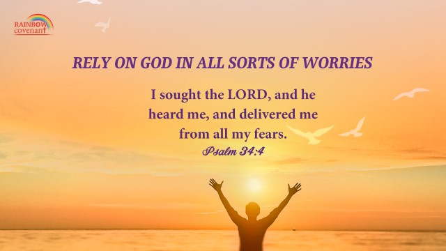 Psalm 34:4-Rely on God in All Sorts of Worries