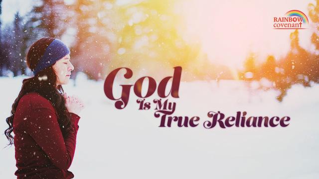 God is my true reliance
