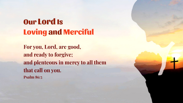 Psalm 86 5 - Our Lord Is Loving and Merciful