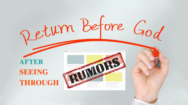 Return before God after seeing through rumors