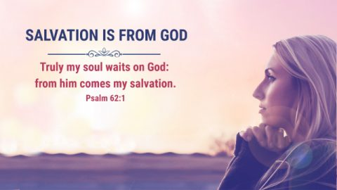 Psalm 62:1 - Salvation Is From God