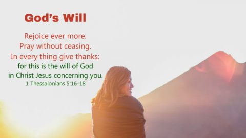 1 Thessalonians 5:16-18  God's Will