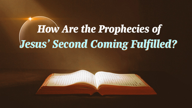 How Are the Prophecies of Jesus' Second Coming Fulfilled