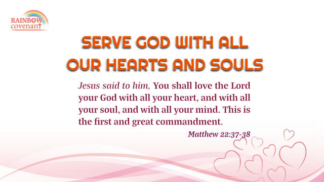 Matthew 22:37-38 - Serve God with All Our Hearts and Souls