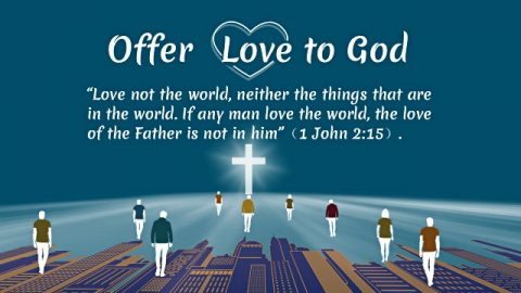 1 John 2:15 - Offer Love to God