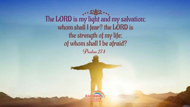 Psalm 27:1 - The LORD is my light and my salvation