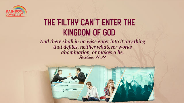 The Filthy Cant Enter the Kingdom of God