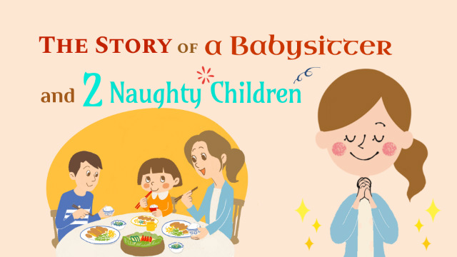 The Story of a Babysitter and Two Naughty Children