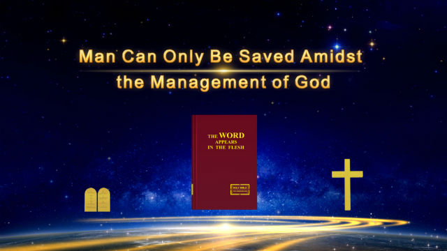 The Words of the Returned Lord Jesus _Man Can Only Be Saved Amidst the Management of God_