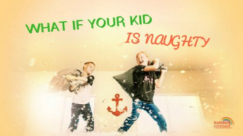 What If Your Kid Is Naughty?