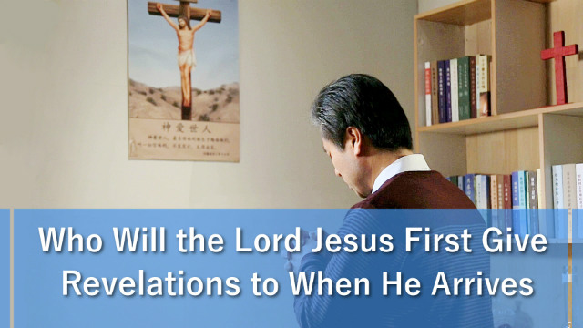 Who Will Jesus First Give Revelations to When He Arrives