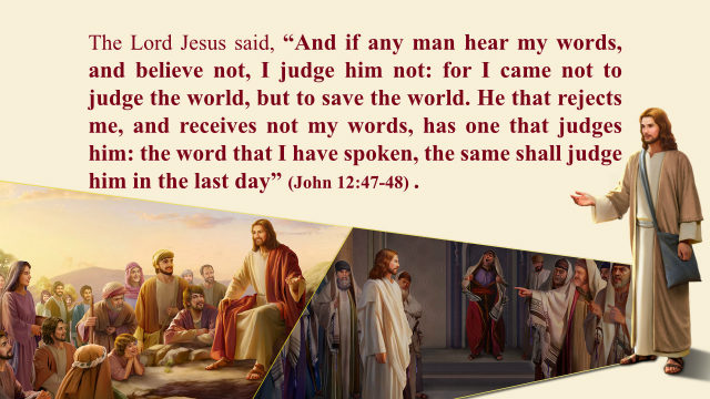 John 12 47- 48 - The Judgment of the Last Days